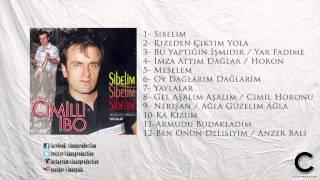Ben Onun Delisiyim / Anzer'in Balı Gibi - Cimilli İbo (Official Lyrics)