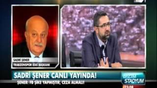 Trabzonspor Eski Başkanı Sadri Şener Fenerbahçe'yi Canlı Yayında Fena Bombaladı ...