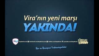 Vira'nın Yeni Marşı 25 Kasım 2012 Saat: 21:00'da Yayında !